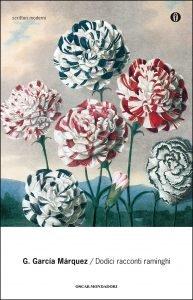 Dodici racconti raminghi di Gabriel Garcia Marquez